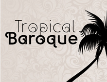 Tropical Baroque